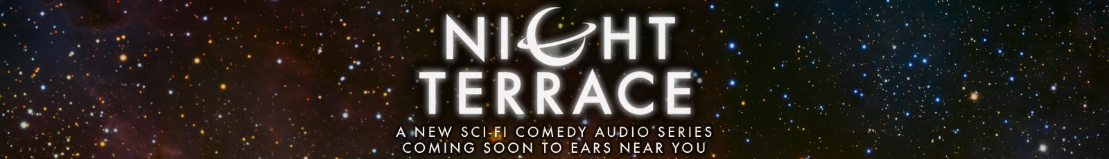 Night Terrace: a new sci-fi comedy audio series coming soon to ears near you